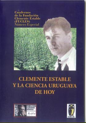 Clemente Estable y la Ciencia Uruguaya de Hoy